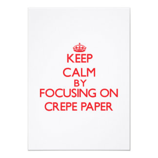 Keep Calm by focusing on Crepe Paper Personalized Invitations