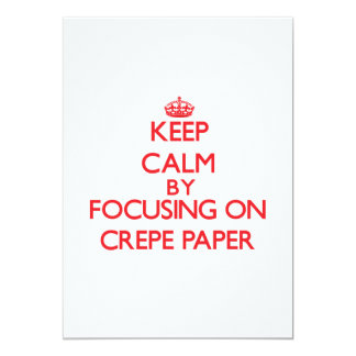 Keep Calm by focusing on Crepe Paper Announcement