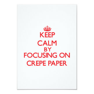 Keep Calm by focusing on Crepe Paper Invitation