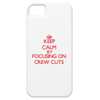 Keep Calm by focusing on Crew Cuts iPhone 5 Cover