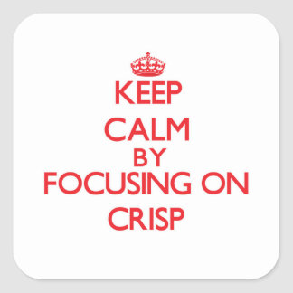 Keep Calm by focusing on Crisp Square Stickers