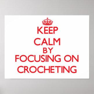 Keep Calm by focusing on Crocheting Print