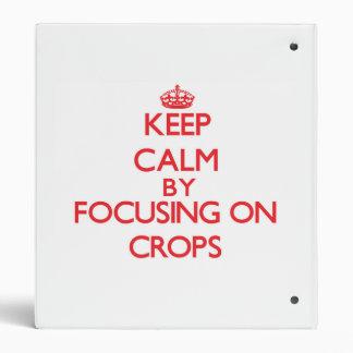 Keep Calm by focusing on Crops Binder