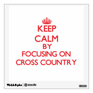 Keep Calm by focusing on Cross-Country Room Decal