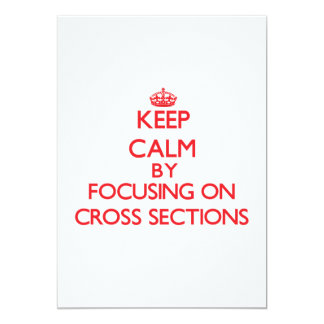 Keep Calm by focusing on Cross Sections Personalized Announcements