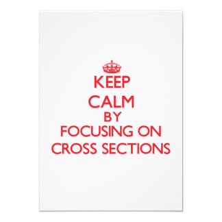 Keep Calm by focusing on Cross Sections Personalized Invitations