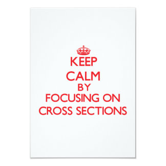 Keep Calm by focusing on Cross Sections Personalized Announcement