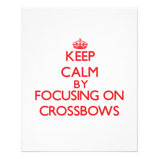 Keep Calm by focusing on Crossbows Flyer