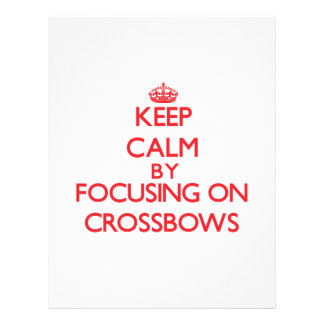 Keep Calm by focusing on Crossbows Flyers