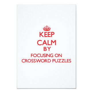 "Keep Calm by focusing on Crossword Puzzles 3.5"" X 5"" Invitation Card"