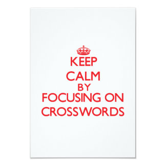 "Keep Calm by focusing on Crosswords 3.5"" X 5"" Invitation Card"