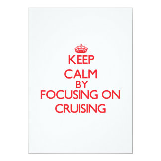 Keep Calm by focusing on Cruising Cards