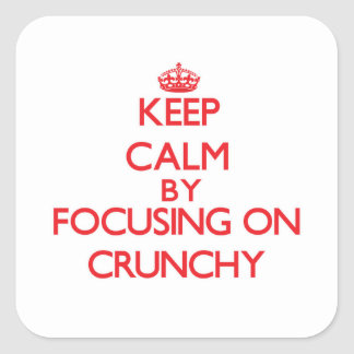Keep Calm by focusing on Crunchy Square Sticker