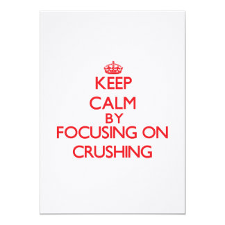 Keep Calm by focusing on Crushing Custom Invite