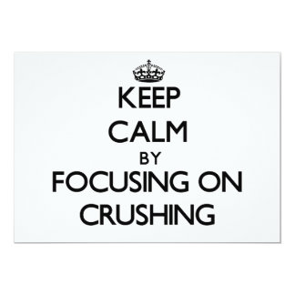 Keep Calm by focusing on Crushing Cards