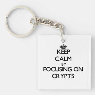 Keep Calm by focusing on Crypts Square Acrylic Key Chains