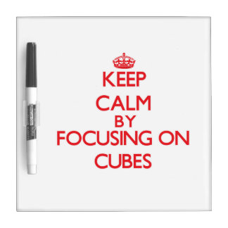 Keep Calm by focusing on Cubes Dry-Erase Boards