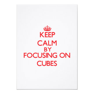 Keep Calm by focusing on Cubes Invite