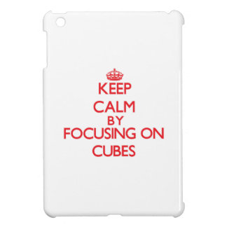 Keep Calm by focusing on Cubes Cover For The iPad Mini