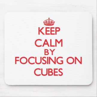 Keep Calm by focusing on Cubes Mouse Pad
