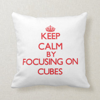 Keep Calm by focusing on Cubes Throw Pillows