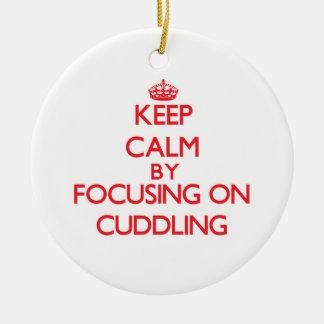 Keep Calm by focusing on Cuddling Ornaments