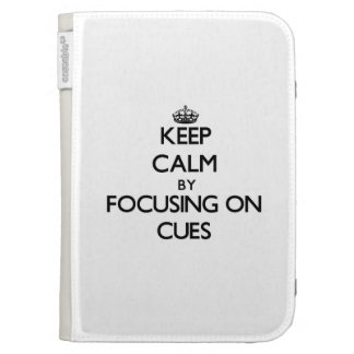 Keep Calm by focusing on Cues Kindle 3G Cover
