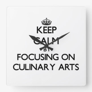 Keep Calm by focusing on Culinary Arts Wall Clock