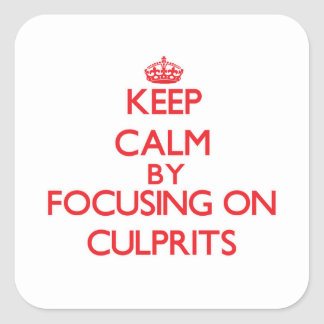 Keep Calm by focusing on Culprits Stickers