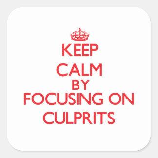 Keep Calm by focusing on Culprits Square Sticker