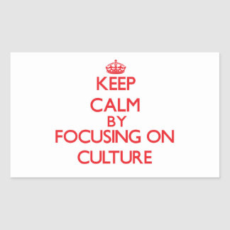 Keep Calm by focusing on Culture Stickers