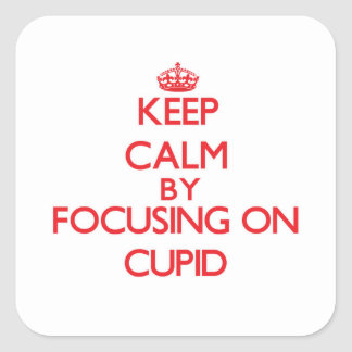Keep Calm by focusing on Cupid Square Sticker