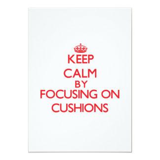 Keep Calm by focusing on Cushions 5x7 Paper Invitation Card