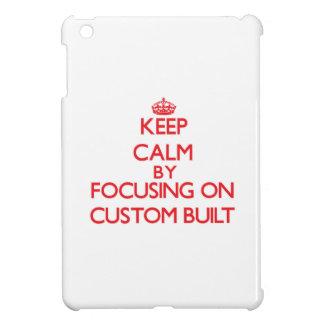 Keep Calm by focusing on Custom-Built Cover For The iPad Mini
