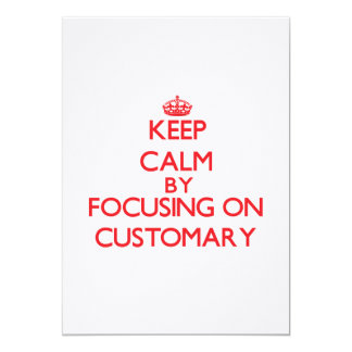 Keep Calm by focusing on Customary 5x7 Paper Invitation Card