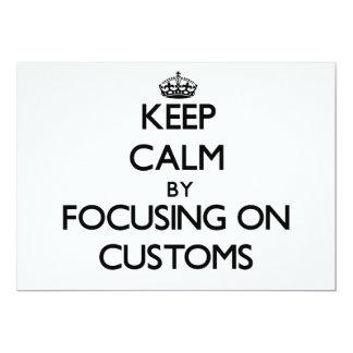 Keep Calm by focusing on Customs Custom Announcements