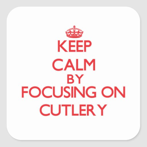 Keep Calm by focusing on Cutlery Square Sticker