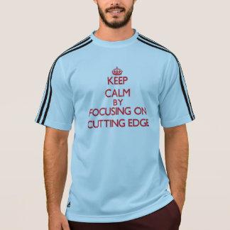 Keep Calm by focusing on Cutting Edge Tee Shirts