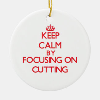 Keep Calm by focusing on Cutting Christmas Tree Ornaments
