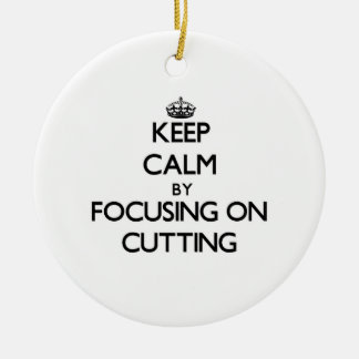 Keep Calm by focusing on Cutting Christmas Ornament