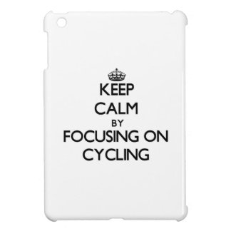 Keep Calm by focusing on Cycling Case For The iPad Mini