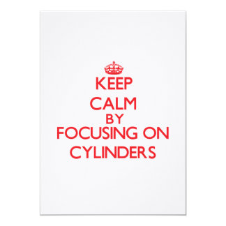 Keep Calm by focusing on Cylinders Personalized Invitations