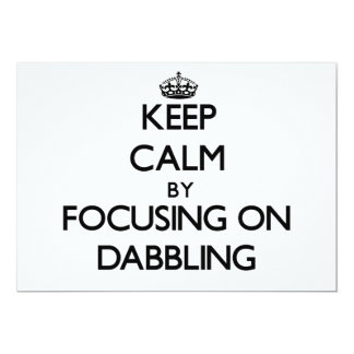 Keep Calm by focusing on Dabbling Personalized Announcement