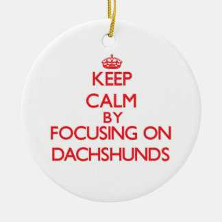 Keep Calm by focusing on Dachshunds Christmas Tree Ornament