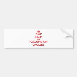 Keep Calm by focusing on Daggers Car Bumper Sticker