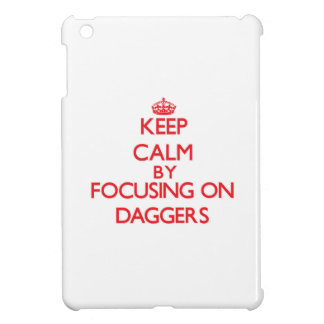 Keep Calm by focusing on Daggers iPad Mini Cases