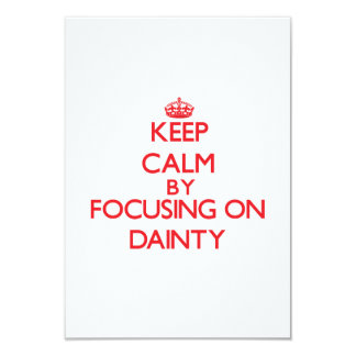 Keep Calm by focusing on Dainty 3.5x5 Paper Invitation Card