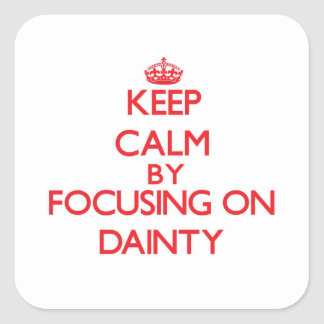 Keep Calm by focusing on Dainty Square Sticker