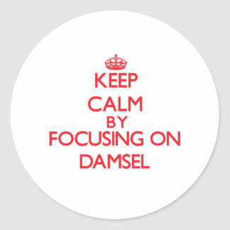 Keep Calm by focusing on Damsel Stickers