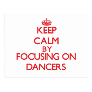 Keep Calm by focusing on Dancers Postcards